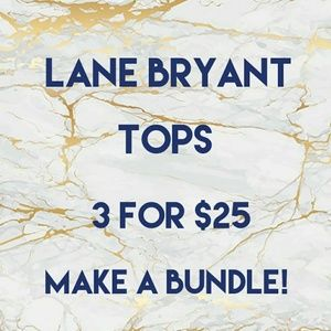 Lane Bryant Tops! 3 for $25